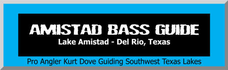 Lake Amistad Bass Guide Kurt Dove's Guide Service
